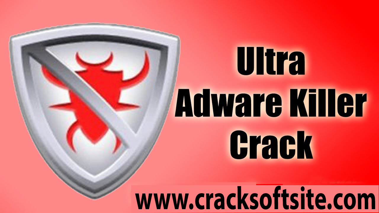 Ultra Adware Killer 7.3.0.0 Crack Download HERE !